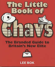 The Little Book of Chavs: The Branded Guide to Britains New Elite (Chavs Series)