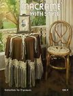 Craft Book: GM9 Macrame With Style - Insturctions for 15 Projects