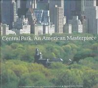 Central Park, an American Masterpiece : A Comprehensive History of the Nation...
