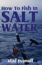 How to Fish in Salt Water by Vlad Evanoff (2010, Paperback)