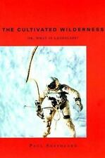 The Cultivated Wilderness: Or, What is Landscape? (Graham Foundation / MIT Press