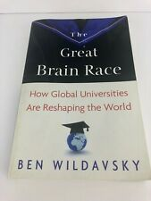 Great Brain Race : How Global Universities Are Reshaping the World - Wildavsky