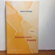 Anderer Leute Kinder - Joanna Trollope