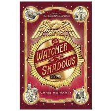 """New """"THE WATCHER IN THE SHADOWS"""" By Chris Moriarty - (2013) Hardcover -Excellent"""