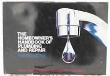 The Homeowner's Handbook of Plumbing and Repair 1978 K. W. Sessions Home DIY