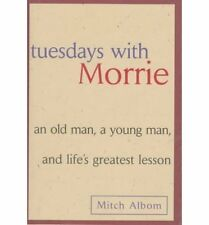 Tuesdays with Morrie: An Old Man, a Young Man, & L