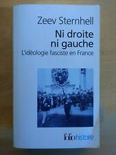 NI DROITE NI GAUCHE par ZEEV STERNHELL L'idéologie fasciste en France folio 2012