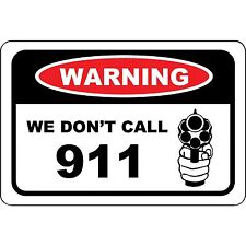 "We Don't Call 911 Warning Sign Aluminum Metal 12"" x 8"""