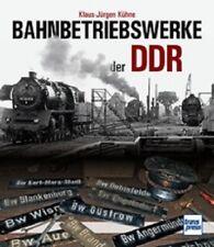 Bahnbetriebswerke der DDR / Deutsche Reichsbahn Geschichte DR von Kühne NEU!