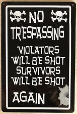 No Trespassing Violators Will Be Shot aluminum sign blk