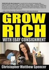Grow Rich with Ebay Consignment by Christopher Matthew Spencer (2014, Paperback)
