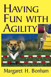 Having Fun with Agility by Margaret H. Bonham (Paperback)