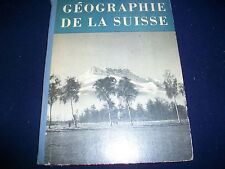1951 GEOGRAPHIE DE LA SUISSE BY HENRI REBEAUD FRENCH HARDCOVER BOOK - KD 2933