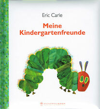 Die kleine Raupe Nimmersatt: Meine Kindergartenfreunde, Freundebuch, NEU