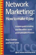 Network Marketing: How to Make it Pay,Peter J. Clothier, Trevor Lowe