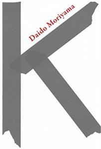 Daido Moriyama-K: Daido Moriyama BOOK NEUF