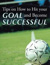 Tips on How to Hit Your Goal and Become Successful by Varant Majarian (2013,...