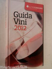 GUIDA VINI 2012 Altroconsumo 2011 Dossier speciale Nero d Avola libro enologia