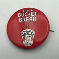 """Vtg KFC Kentucky Fried Chicken Pin Pinback 2-1/4"""" Take A Bucket Break  Y4"""