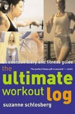 The Ultimate Workout Log: An Exercise Diary and Fitness Guide