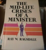THE MID-LIFE CRISES OF A MINISTER BY RAY W. RAGSDALE