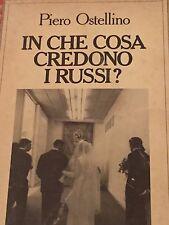 PIERO OSTELLINO - IN CHE COSA CREDONO I RUSSI? 1982
