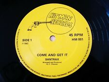 """Santrax Come And Get It A-1 B1 UK 12"""" Hitman HM 001 1983 EX+"""