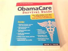 ObamaCare Survival Guide: The Affordable Care Act and What It Means for You