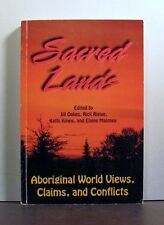 Sacred Lands, Aboriginal World Views, Claims, and Conflicts