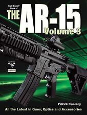 The Gun Digest Book of the AR-15, Volume III by Sweeney, Patrick