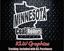 Minnesota Coal Rollers  Vinyl Decal Sticker Turbo Diesel Truck 1500 2500 Crew