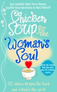 Chicken Soup for the Woman's Soul: Stories to O, Canfield, Shimoff=-