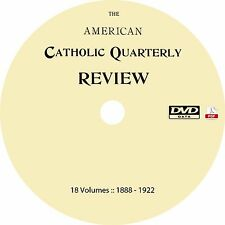 The American Catholic Quarterly Review {18 Volumes, 1888-1922} Magazine on DVD