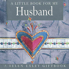 A Little Book for My Husband by Helen Exley (Hardback, 2001) A Helen Exley Book