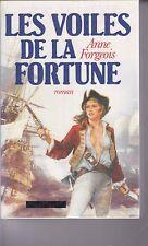 LES VOILES DE LA FORTUNE . ANNE FORGEOIS . ROMAN . édition originale 1985 .