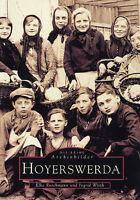 Hoyerswerda Sachsen Anhalt Geschichte Bildband Bilder Buch Archivbilder Fotos AK