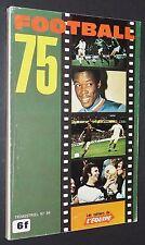 CAHIERS EQUIPE FOOTBALL 75 GUIDE 1974-1975 ASSE OGC NICE SOCHAUX PSG OM OL LOSC