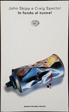 John Skipp e Craig Spector, In fondo al tunnel, Ed. Einaudi, 1997