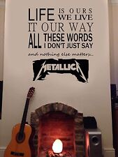Metallica Wall Art Vinyl Sticker Decal DIY Life is Ours Song Quote