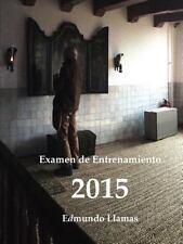 Examen de Entrenamiento 2015: By Llamas, Edmundo