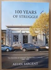 100 YEARS OF STRUGGLE History - Geelong Trades Hall Council 1909-2009