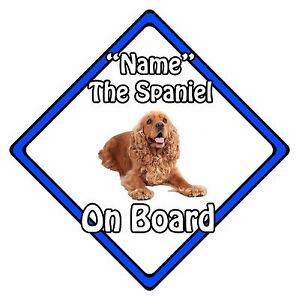 Personalised Dog On Board Car Safety Sign - Cocker Spaniel On Board Blue