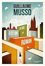 La vie est un roman de Musso, Guillaume | Livre | état très bon
