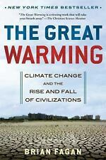 The Great Warming: Climate Change and the Rise and Fall of Civilizations by Fag