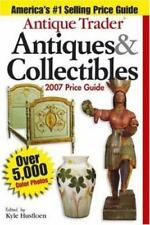 Antique Trader Antiques & Collectibles Price Guide 2007 (Antique Trader's