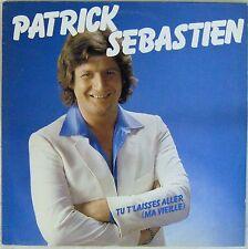 Patrick Sébastien 33 tours Tu t'laisse aller (ma vieille) 1981