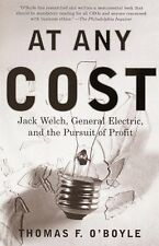 At Any Cost: Jack Welch, General Electric, and the