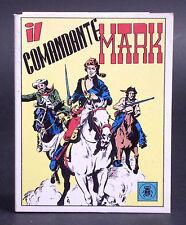IL COMANDANTE MARK N. 1 - I MITICI NUMERO UNO - EDIZIONI D'ARTE LO SCARABEO 1992