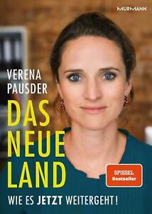 Verena Pausder ~ Das Neue Land: Wie es jetzt weitergeht! 9783867746557