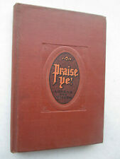PRAISE YE! a Collection of Sacred Songs 1913 HARDCOVER Lorenz and Wilson HYMNS